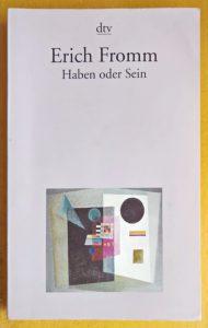 Buch des Monats: Haben oder Sein - Erich Fromm