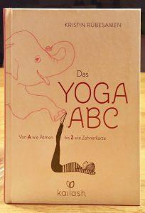 Yoga-ABC von Kristin Rübesamen - von A wie Atmen bis Z wie Zehnerkarte