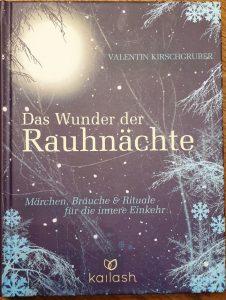 Das Wunder der Rauhnächte von Valentin Kirschgruber